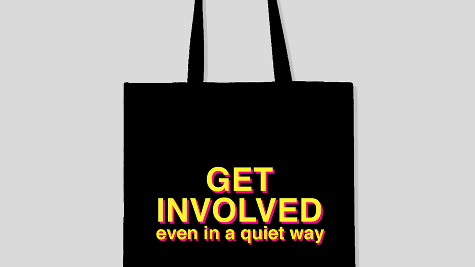 GET INVOLVED even in a quiet way