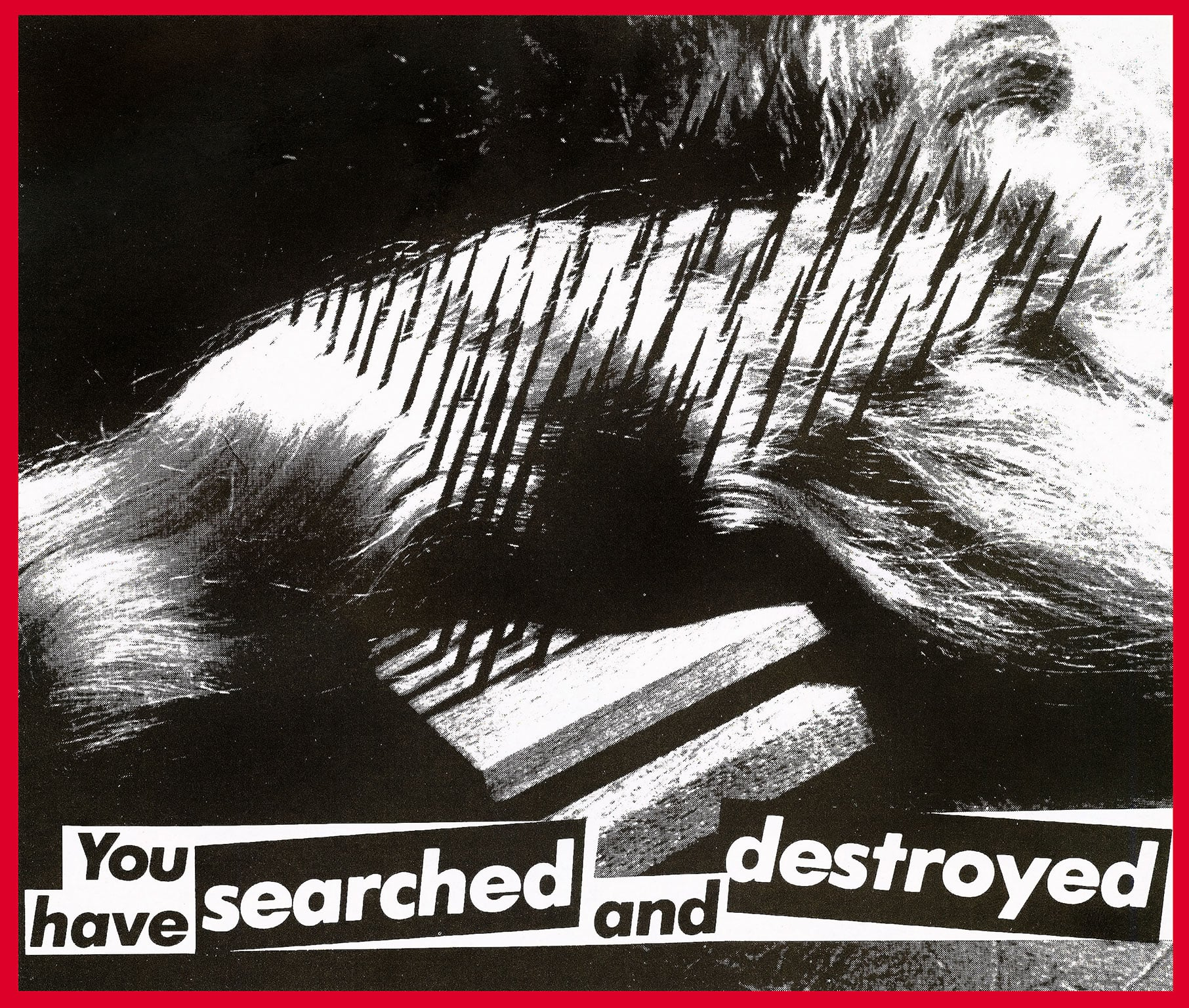 Barbara Kruger, Untitled (You have Searched and Destroyed), 1982 - © courtesy of the artist and Sprüth Magers Berlin London