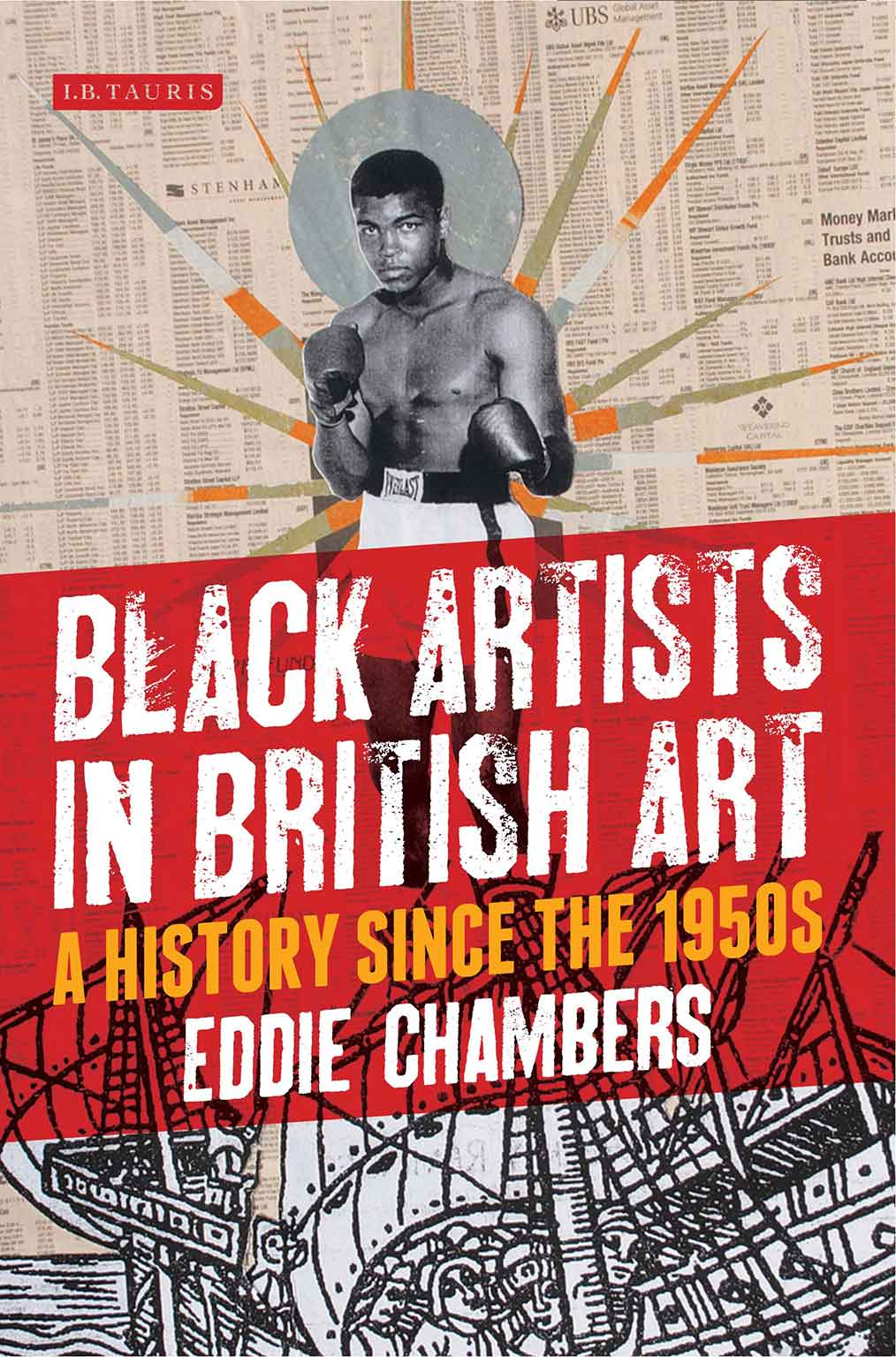 Black Artists in British Art: A History from 1950 to the Present by Eddie Chambers -