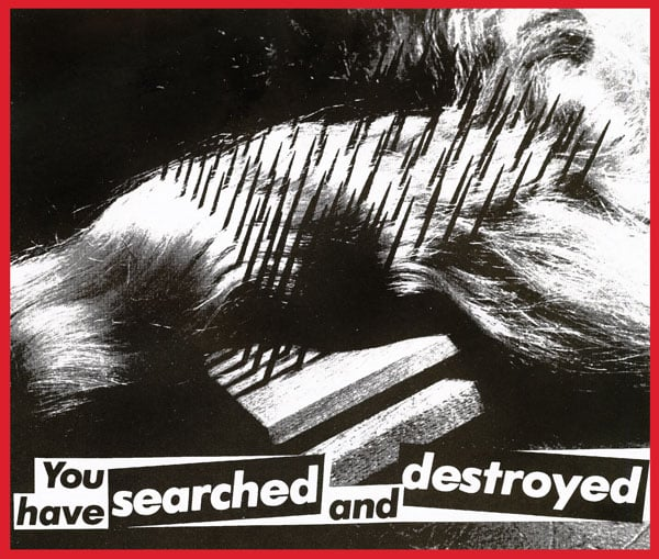 Untitled (You have Searched and Destroyed)